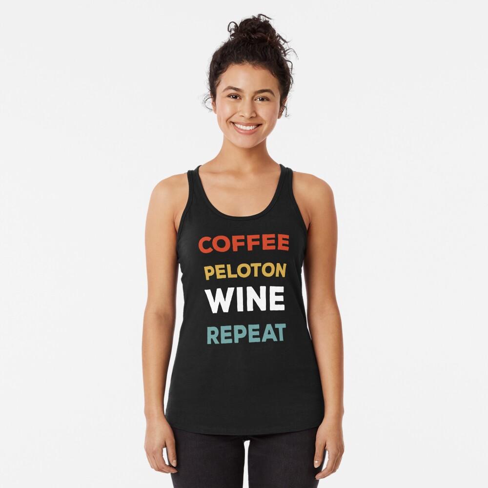 Coffee Peloton Wine Repeat T-Shirt, Peloton Quotes, Caffeine Shirts, Drinking Alcohol Shirt, Wine Lovers Racerback Tank Top