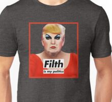 Filth is My Politics Unisex T-Shirt