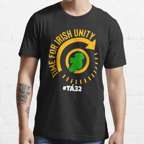 Time For Irish Unity - United Ireland Tá32 Essential T-Shirt