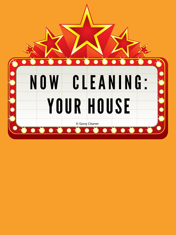 Now Cleaning Your House Cleaning Crew Movie Marquee Fun by SavvyCleaner
