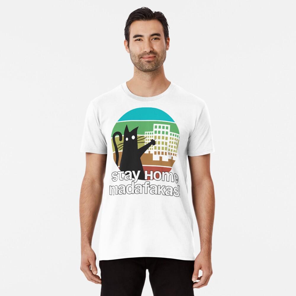 stay home madafakas Premium T-Shirt