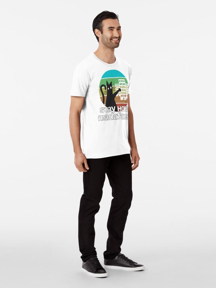 Alternative Ansicht von stay home madafakas Premium T-Shirt