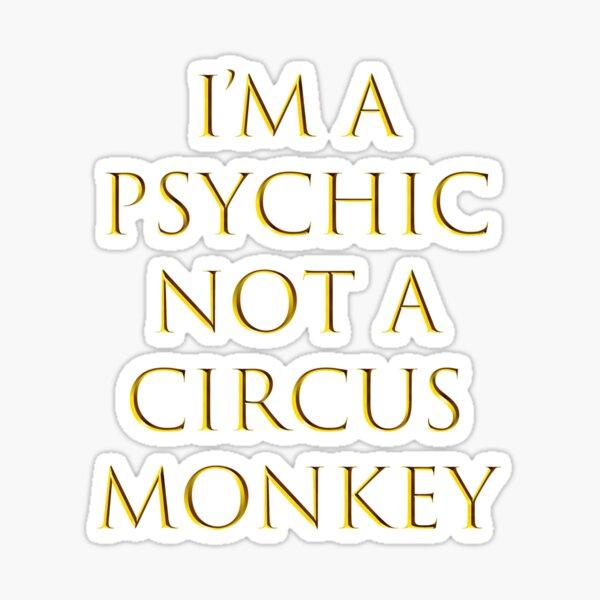 I'm A Psychic Sticker