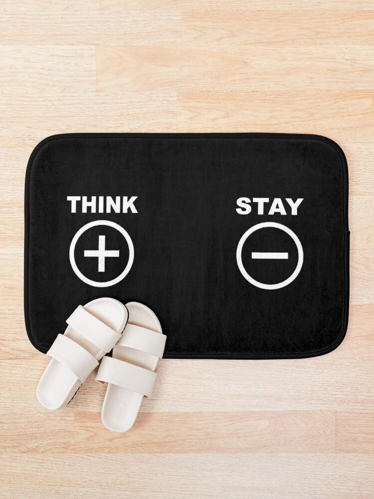 Alternative Ansicht von Think Positive - Stay Negative Badematte