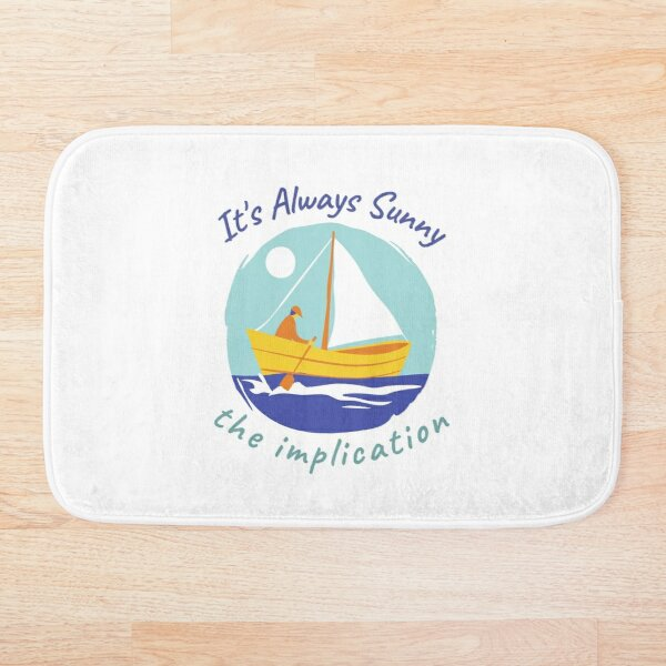 The implication - it's always sunny in Summer |The Best Things In Life Mess Up Your Hair, Side By Side Boating Bath Mat