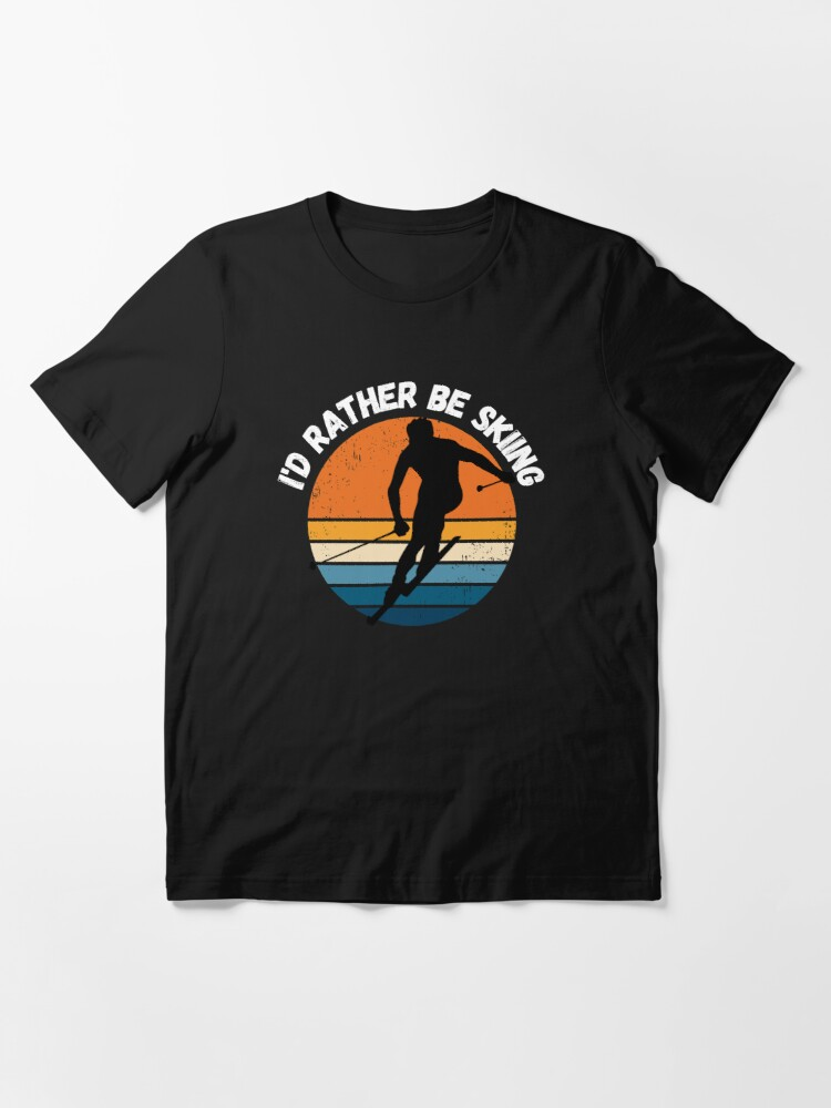Alternate view of I'd Rather Be Skiing, skier gift for ski lover Essential T-Shirt