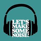 Let's make some noise - DJ headphones (black/white) by theshirtshops