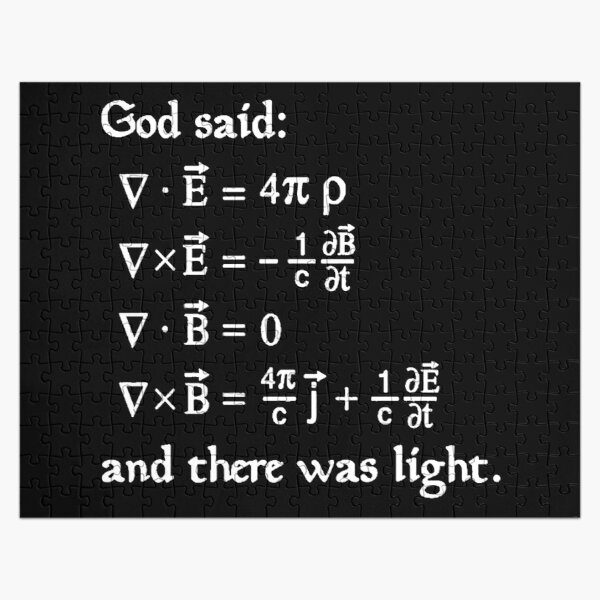 God said Maxwell Equations, and there was light. Jigsaw Puzzle