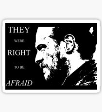They were right to be afraid [small] Sticker