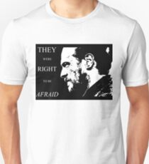 They were right to be afraid [small] T-Shirt