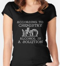 According to Chemistry Alcohol is a Solution Women's Fitted Scoop T-Shirt