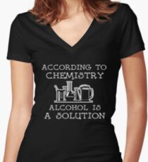According to Chemistry Alcohol is a Solution Women's Fitted V-Neck T-Shirt