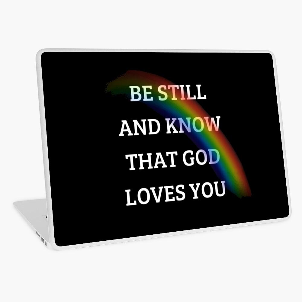 Be Still, God Loves You Laptop Skin