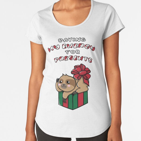 Saving My Energy For Presents Sloth Funny Christmas Shirt. Premium Scoop T-Shirt