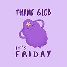 Thank Glob It's Friday by Area51