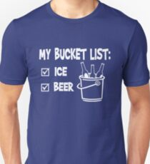 My bucket list  - Ice and Beer Unisex T-Shirt