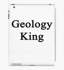 Geology King  iPad Case/Skin