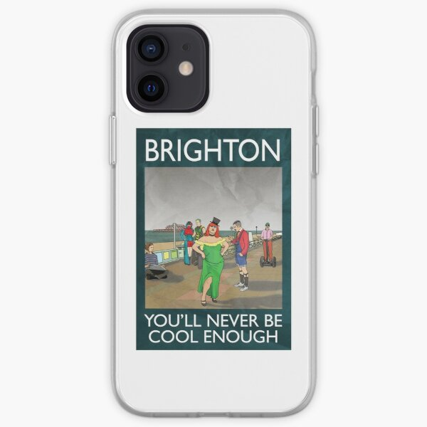 Brighton - You'll Never Be Cool Enough iPhone Soft Case