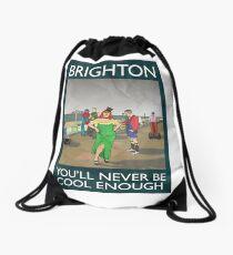 Brighton - You'll Never Be Cool Enough Drawstring Bag
