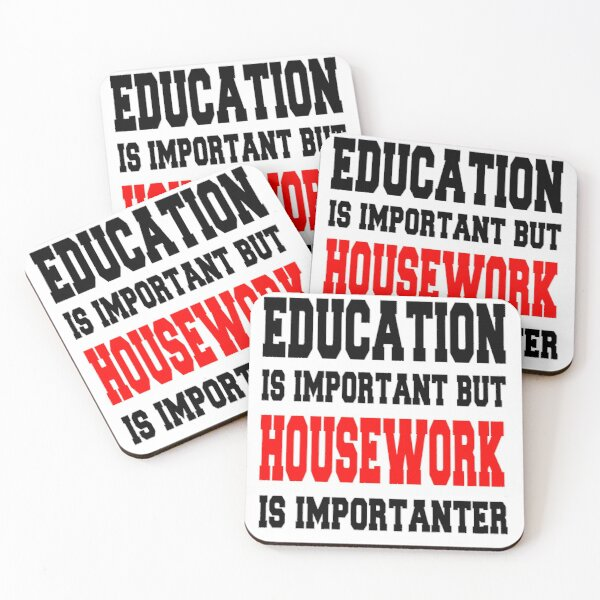 Education is important but HOUSEWORK is importanter Coasters (Set of 4)