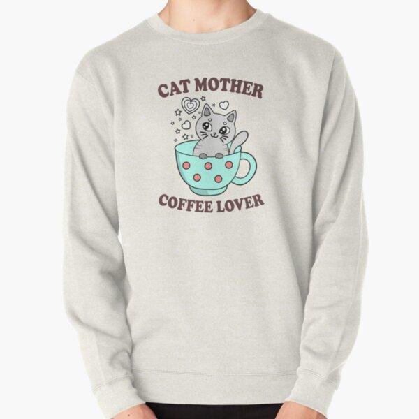 Cat Mother Coffee Lover Pullover Sweatshirt