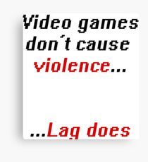 Video games don't cause Violence Canvas Print