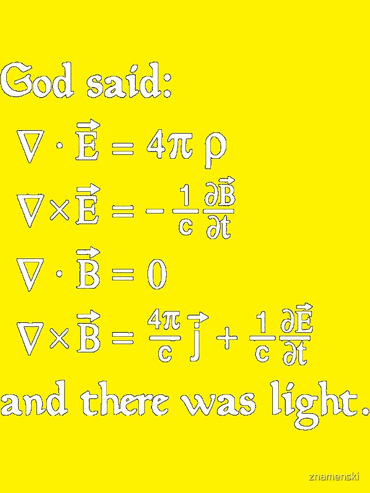 Copy of God said Maxwell Equations, and there was light. by znamenski