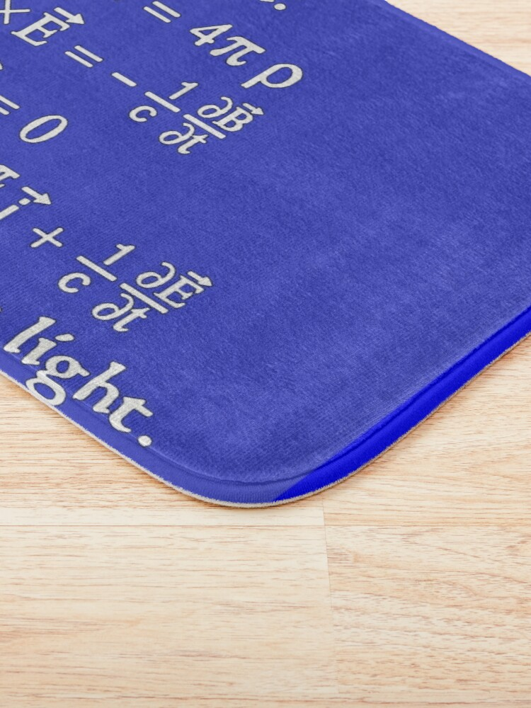 Alternate view of God said Maxwell Equations, and there was light. Bath Mat