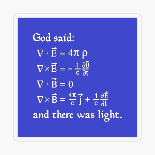 God said Maxwell Equations, and there was light. Transparent Sticker