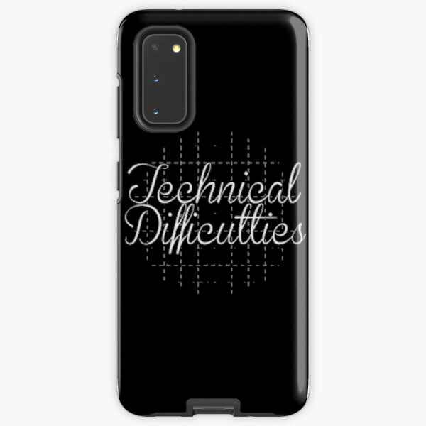 Technical Difficulties Samsung Galaxy Tough Case