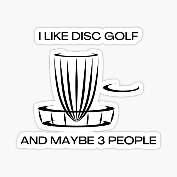 I like disc golf Sticker