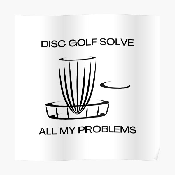 Disc golf solve all my problems Poster