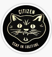 Citizen Stay in Solitude Sticker