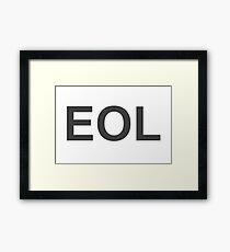 EOL End Of Life Framed Print
