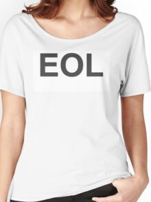 EOL End Of Life Women's Relaxed Fit T-Shirt