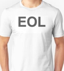 EOL End Of Life T-Shirt