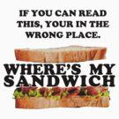 Where's my sandwich by Brad Robinson