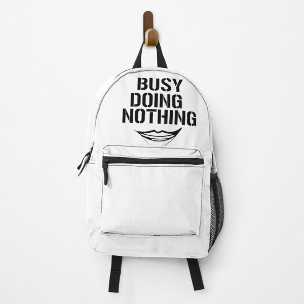 busy doing nothing mom dad gift idea grandpa grandma funny  Backpack