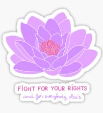Fight for your Rights (and for Everybody Else's) - Purple Water Lily Sticker