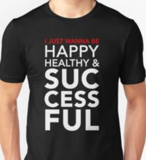 Happy, Healthy, & Successful T-Shirt