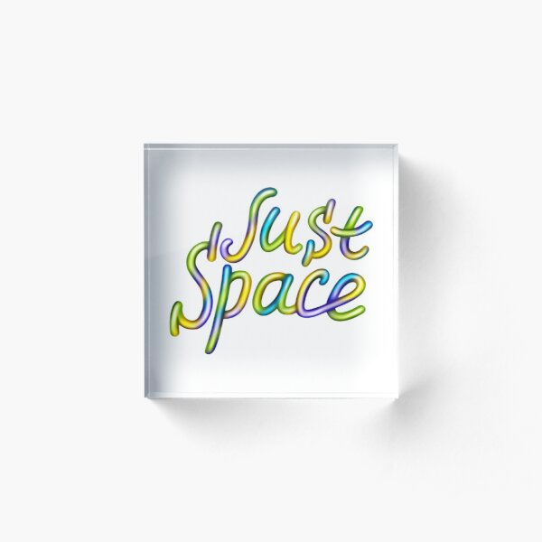Just space - Motivation print lettering Acrylic Block