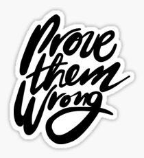 Prove Them Wrong - Black Sticker