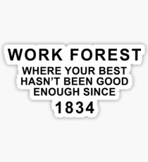 Work Forest- wake forest  Sticker