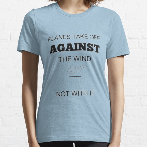 AGAINST The Wind - Aviation Series Essential T-Shirt