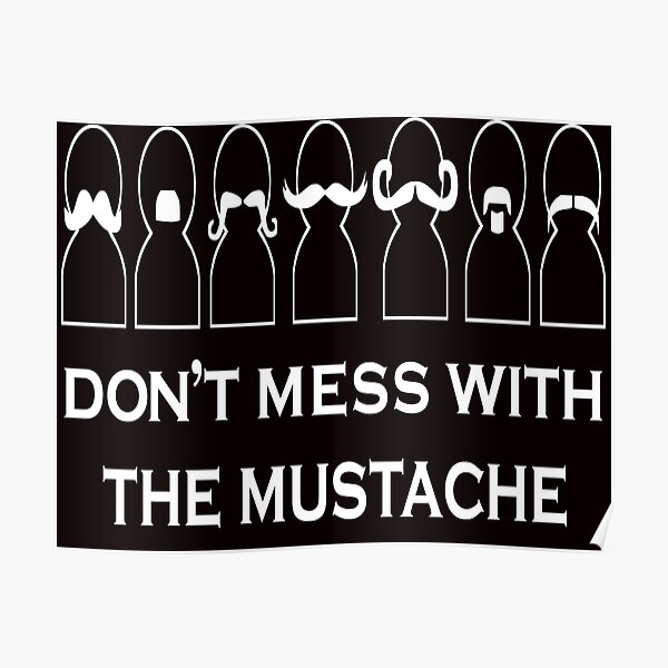 Dont Mess with the Mustahe Poster