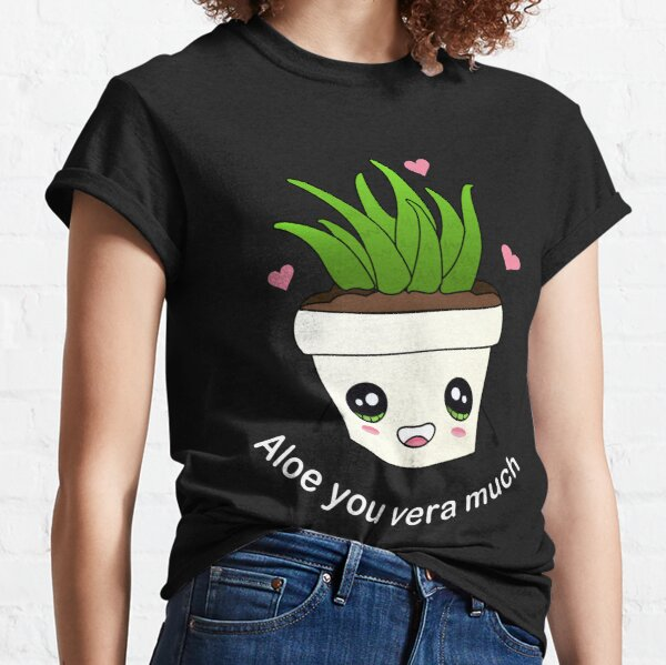 Aloe you vera much (white text) Classic T-Shirt