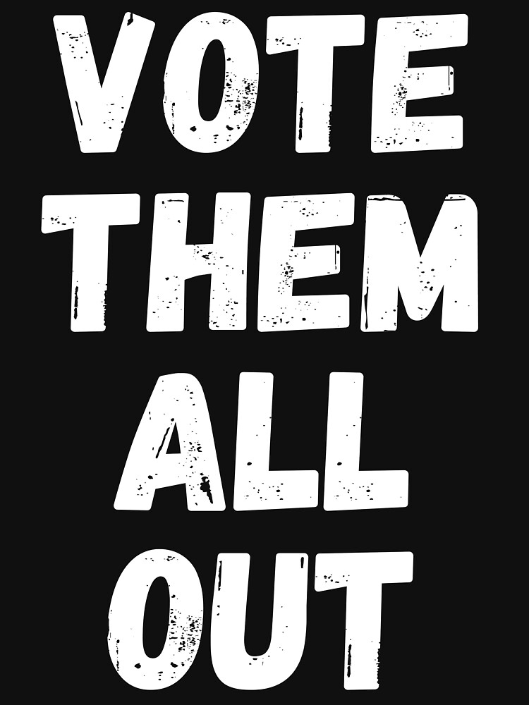Vote Them All Out by ds-4