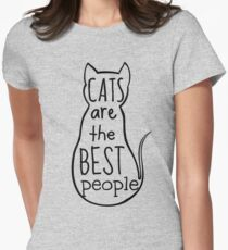 cats are the best people Womens Fitted T-Shirt