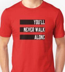 You'll never walk alone - ultras Unisex T-Shirt