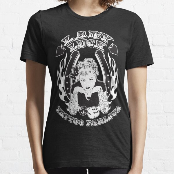 Lady Luck Tattoo Parlour Essential T-Shirt